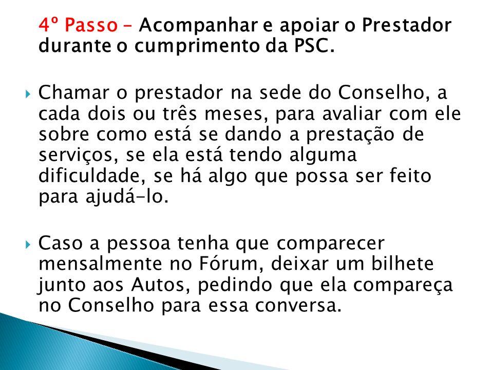 4º Passo – Acompanhar e apoiar o Prestador durante o cumprimento da PSC.