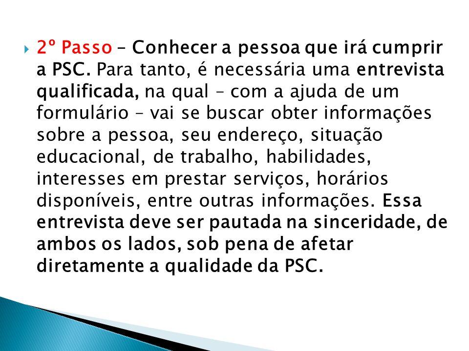 2º Passo – Conhecer a pessoa que irá cumprir a PSC