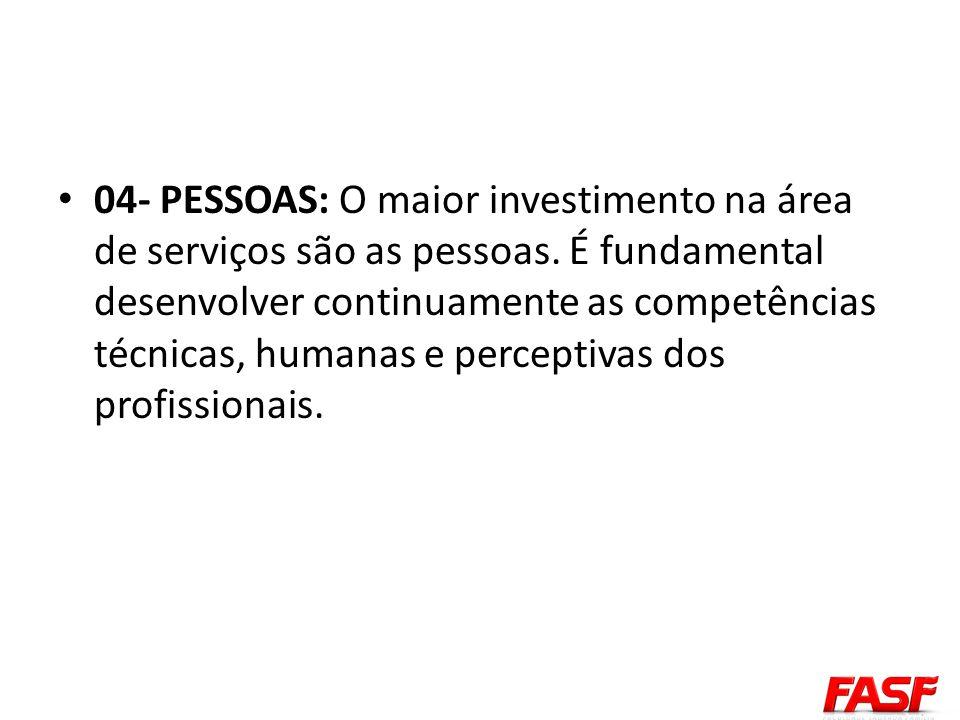 04- PESSOAS: O maior investimento na área de serviços são as pessoas