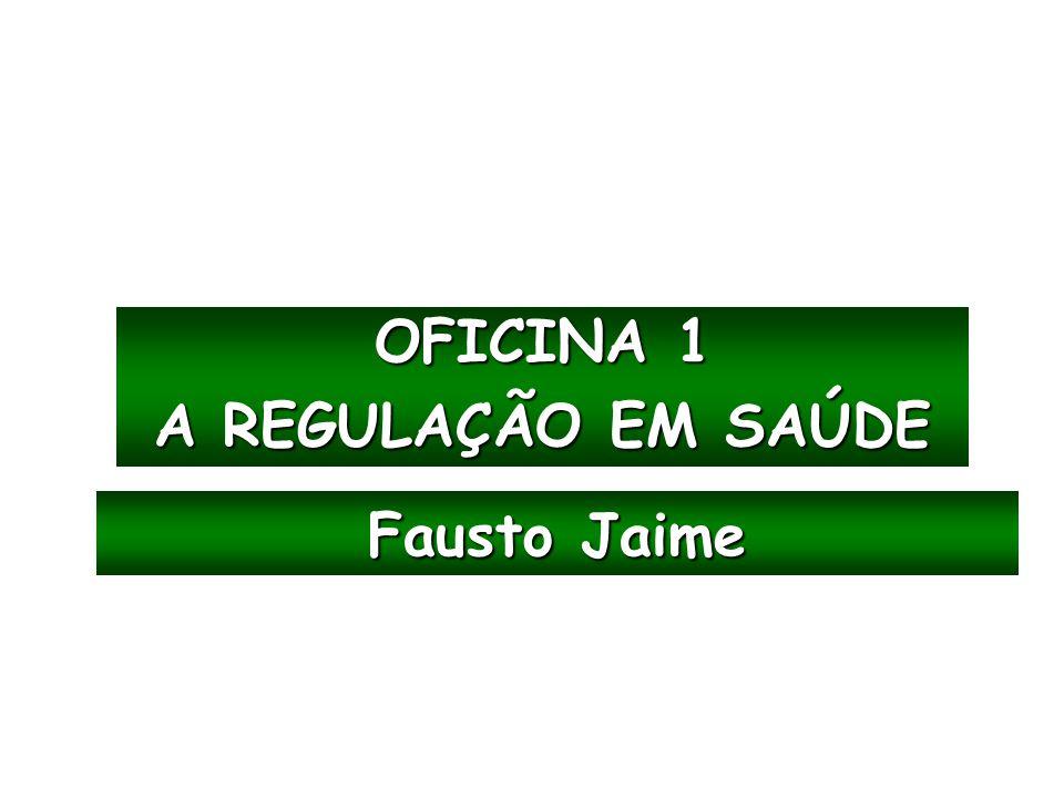OFICINA 1 A REGULAÇÃO EM SAÚDE