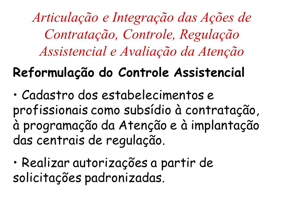 Articulação e Integração das Ações de Contratação, Controle, Regulação Assistencial e Avaliação da Atenção
