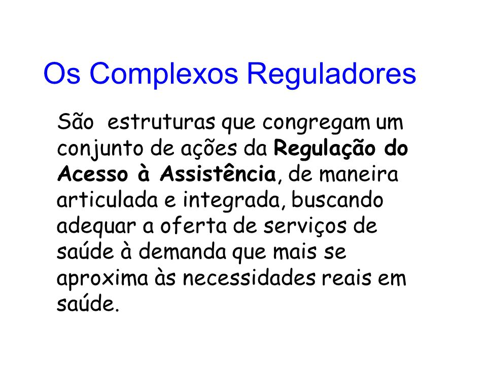 Os Complexos Reguladores
