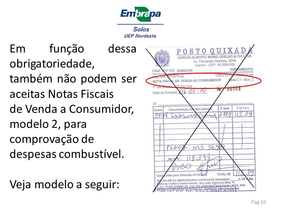 Em função dessa obrigatoriedade, também não podem ser aceitas Notas Fiscais