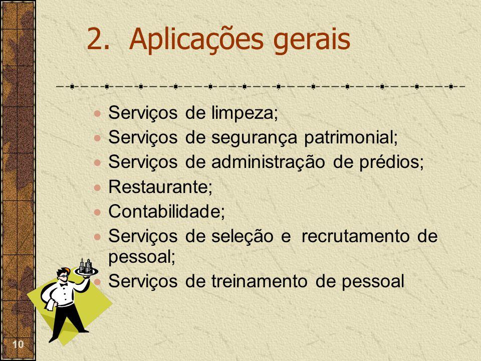 2. Aplicações gerais Serviços de limpeza;
