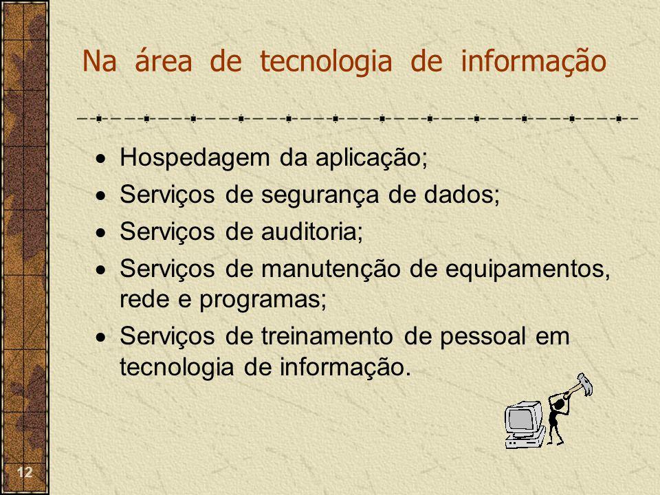 Na área de tecnologia de informação