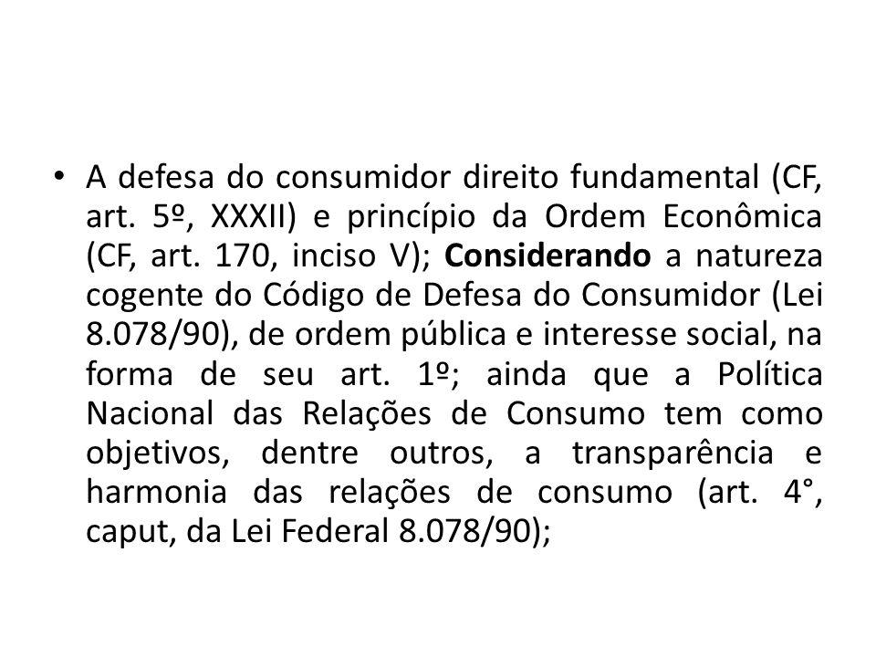 A defesa do consumidor direito fundamental (CF, art