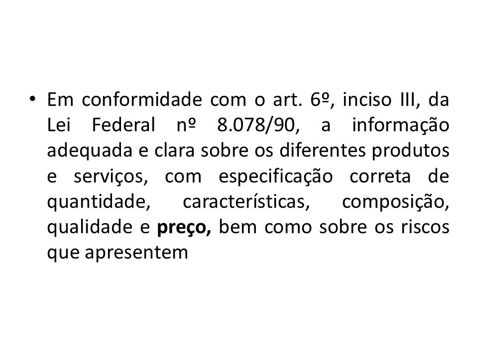 Em conformidade com o art. 6º, inciso III, da Lei Federal nº 8