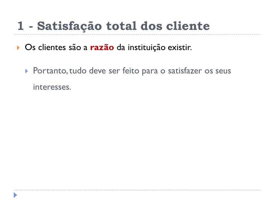 1 - Satisfação total dos cliente
