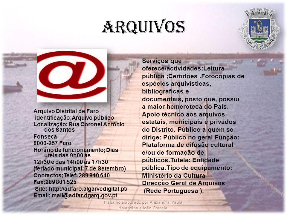 Trabalho elaborado por Alexandra, Paula, Holandina e João Correia.
