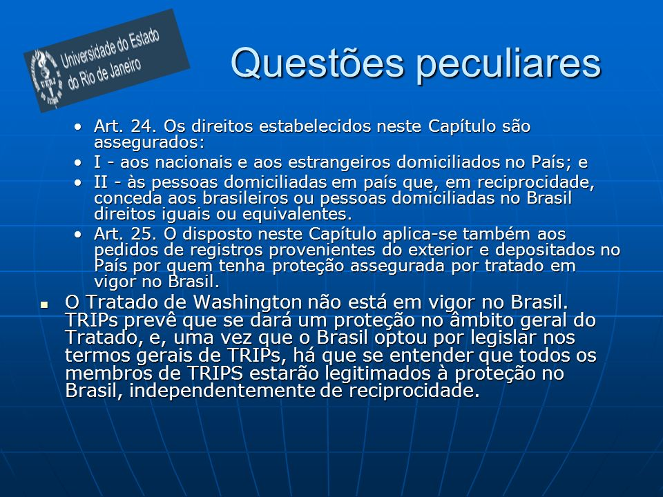 Questões peculiares Art. 24. Os direitos estabelecidos neste Capítulo são assegurados: I - aos nacionais e aos estrangeiros domiciliados no País; e.