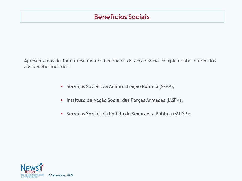 Benefícios Sociais Apresentamos de forma resumida os benefícios de acção social complementar oferecidos aos beneficiários dos: