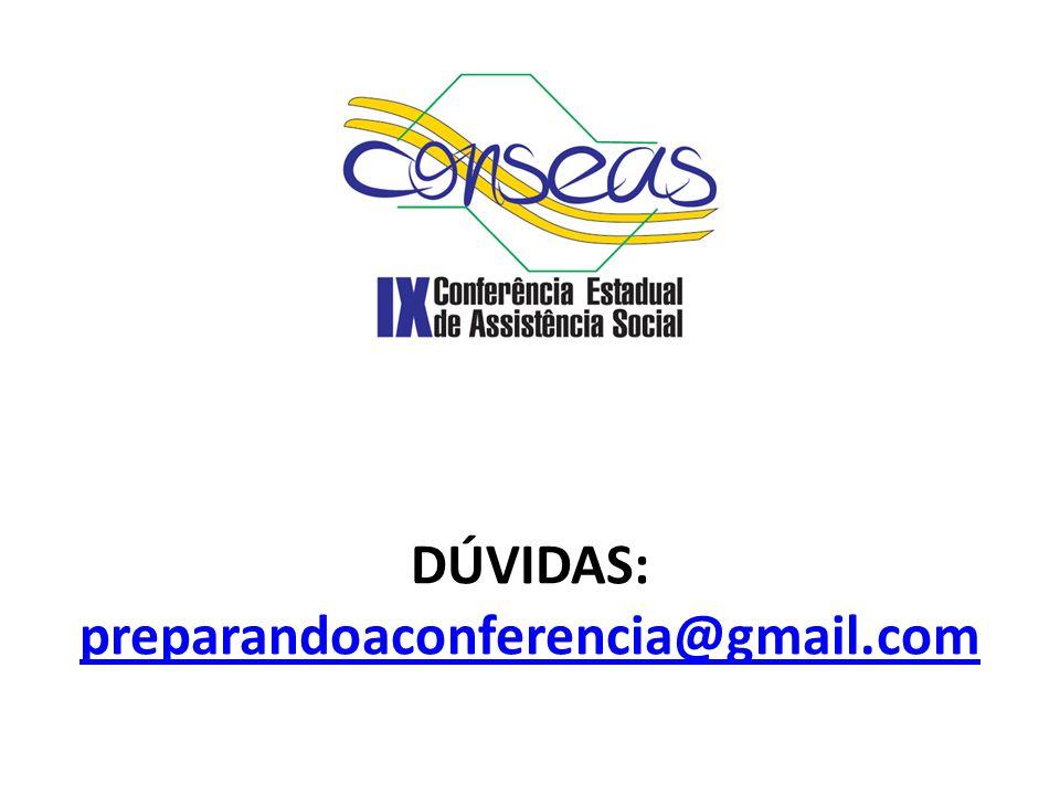 DÚVIDAS: preparandoaconferencia@gmail.com