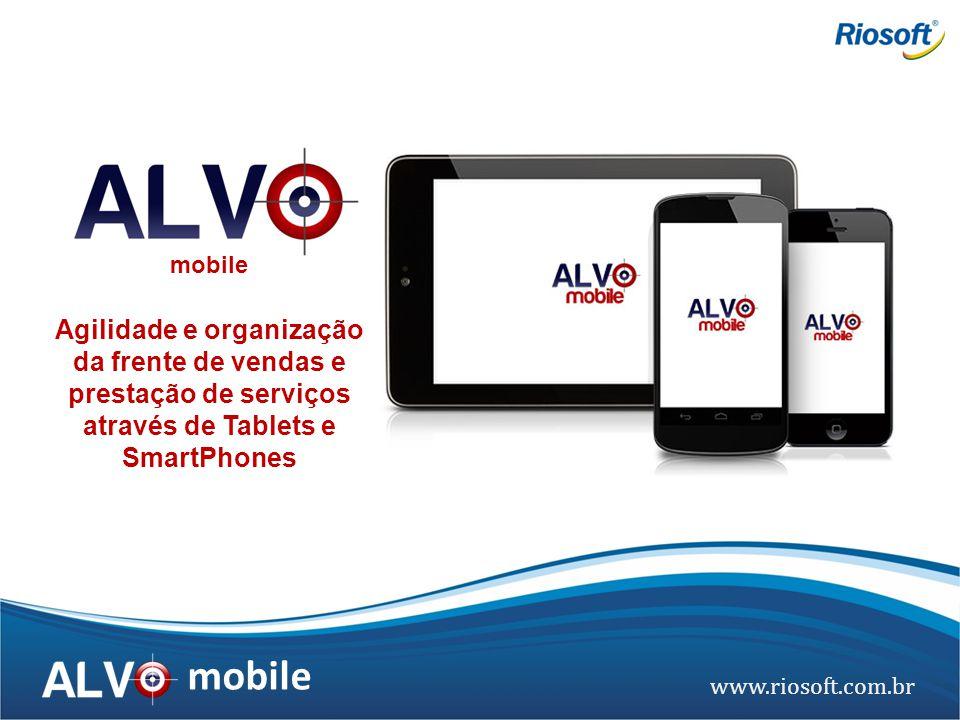 mobile Agilidade e organização da frente de vendas e prestação de serviços através de Tablets e SmartPhones.