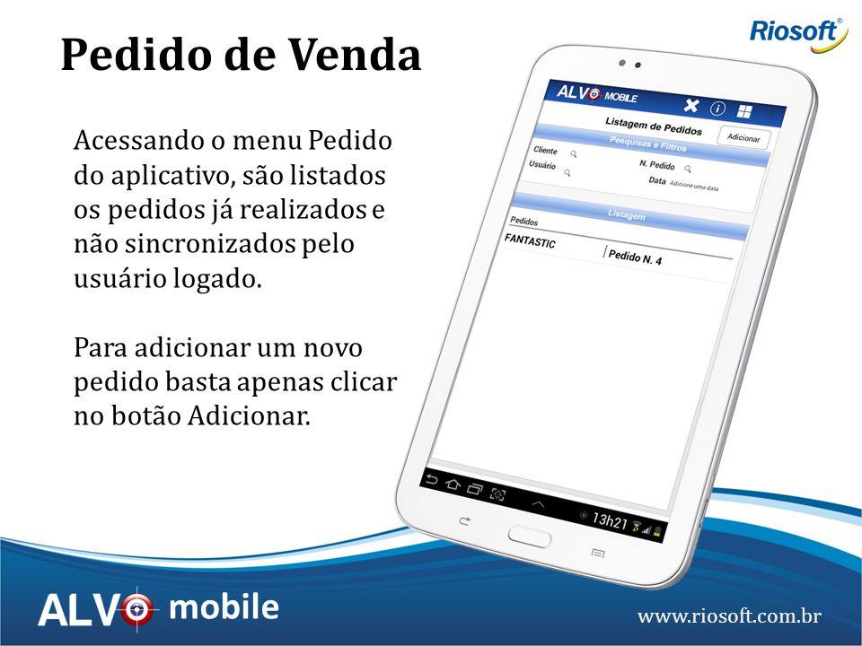 Pedido de Venda Acessando o menu Pedido do aplicativo, são listados os pedidos já realizados e não sincronizados pelo usuário logado.