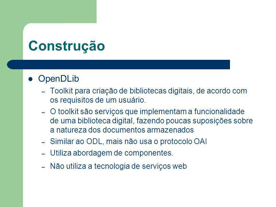 Construção OpenDLib. Toolkit para criação de bibliotecas digitais, de acordo com os requisitos de um usuário.