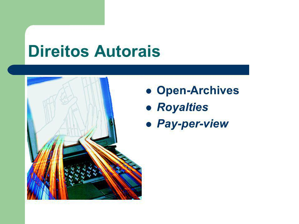 Direitos Autorais Open-Archives Royalties Pay-per-view