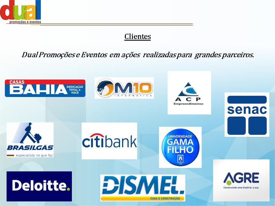 Dual Promoções e Eventos em ações realizadas para grandes parceiros.