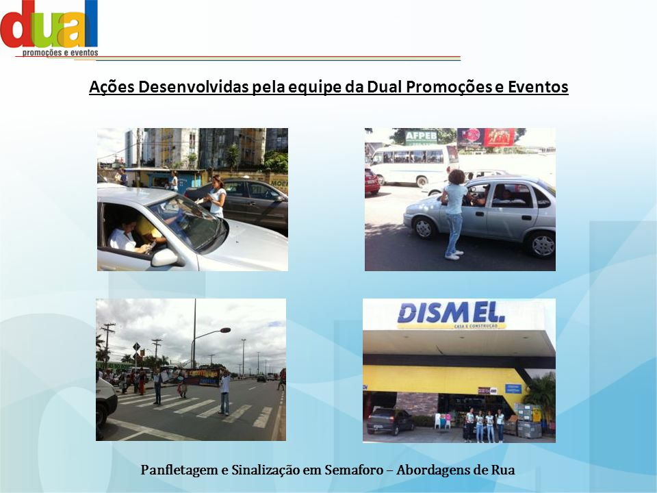 Ações Desenvolvidas pela equipe da Dual Promoções e Eventos