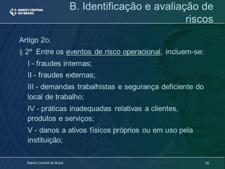 B. Identificação e avaliação de riscos