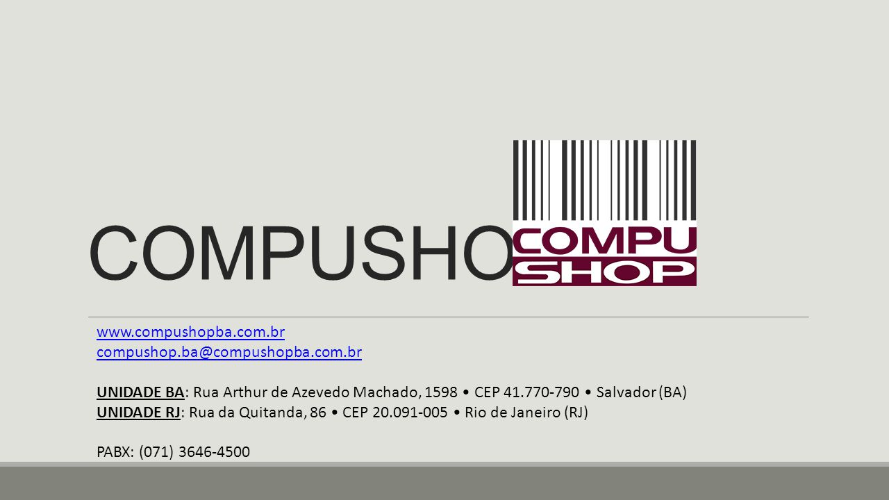 COMPUSHOP www.compushopba.com.br compushop.ba@compushopba.com.br