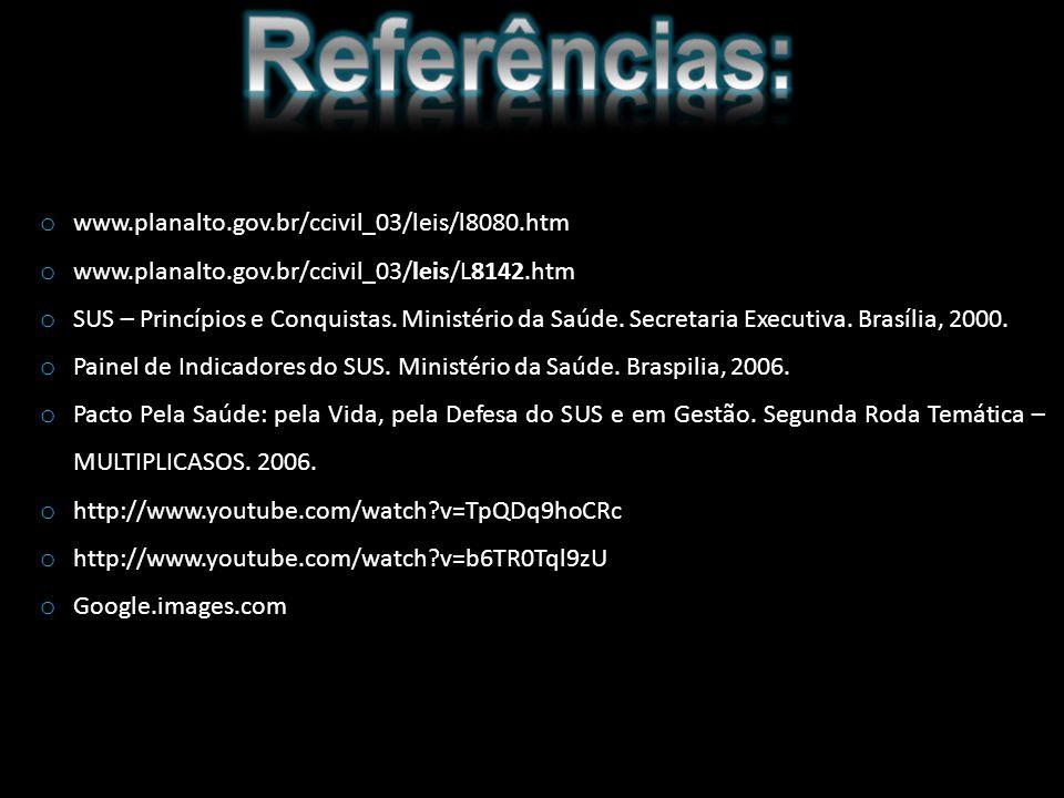 Referências: www.planalto.gov.br/ccivil_03/leis/l8080.htm