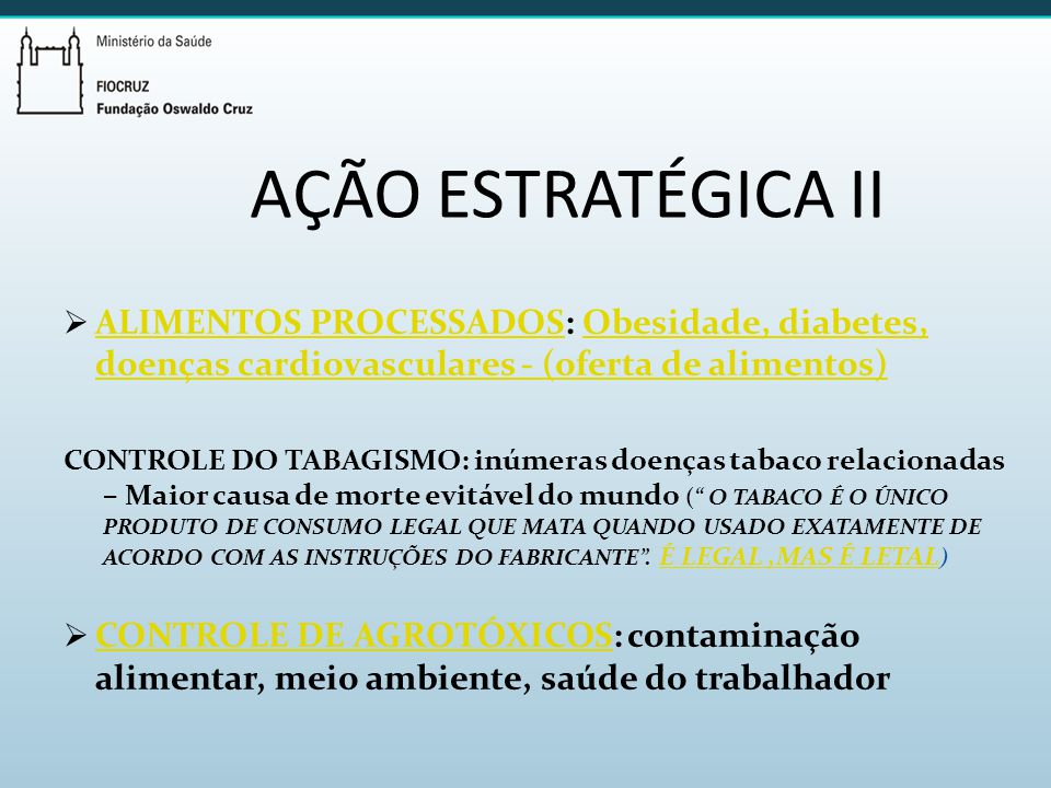 AÇÃO ESTRATÉGICA II ALIMENTOS PROCESSADOS: Obesidade, diabetes, doenças cardiovasculares - (oferta de alimentos)