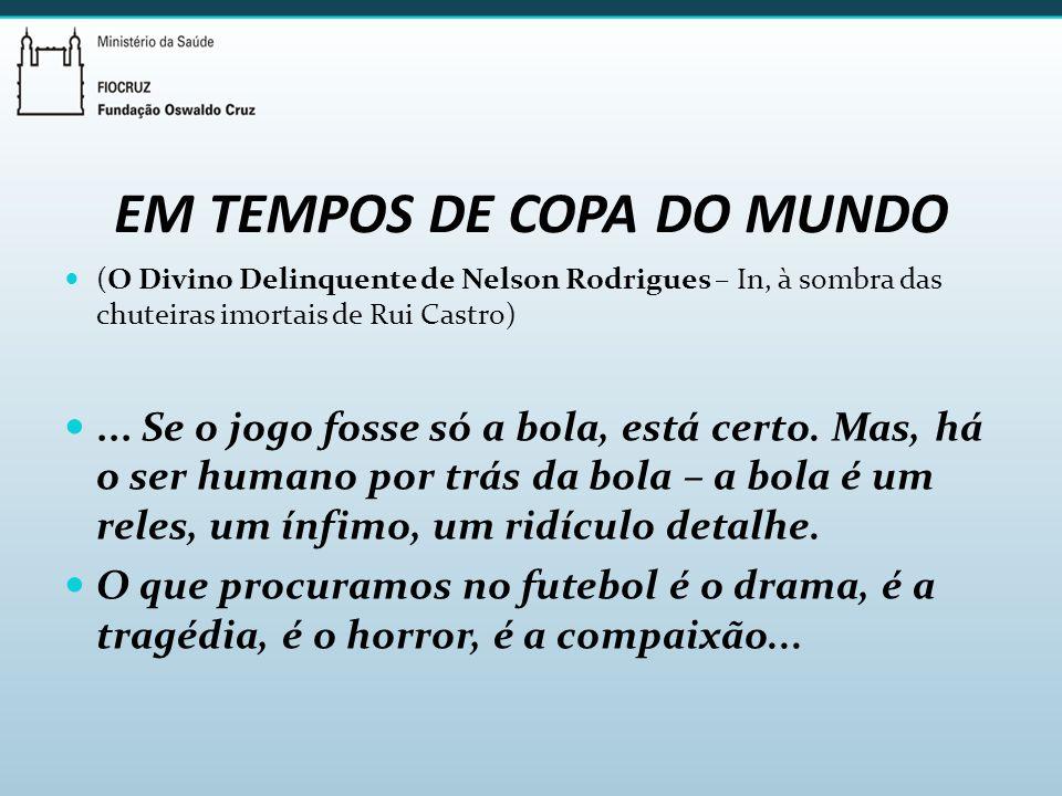 EM TEMPOS DE COPA DO MUNDO