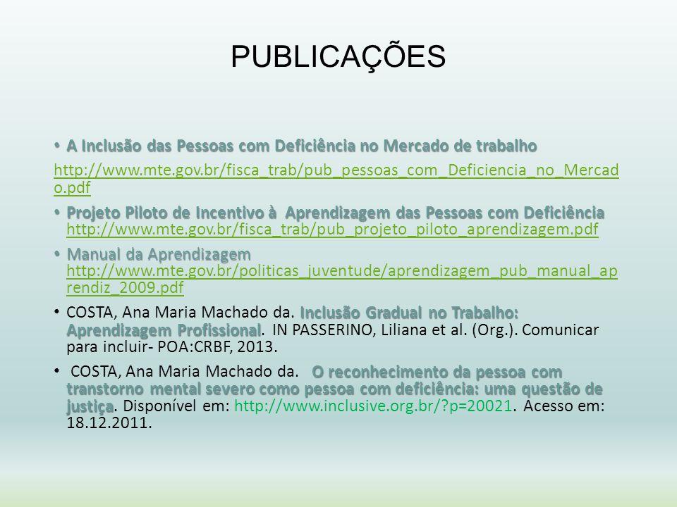 PUBLICAÇÕES A Inclusão das Pessoas com Deficiência no Mercado de trabalho.