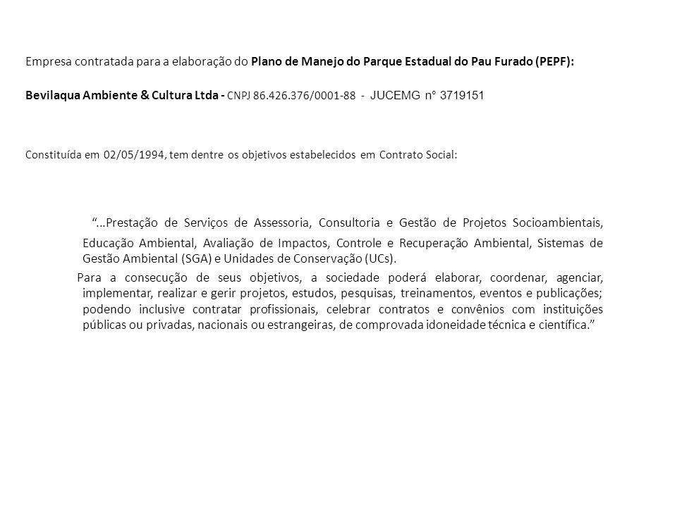 Empresa contratada para a elaboração do Plano de Manejo do Parque Estadual do Pau Furado (PEPF):