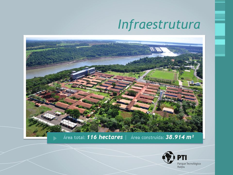 Infraestrutura Área total: 116 hectares | Área construída: 38.914 m²