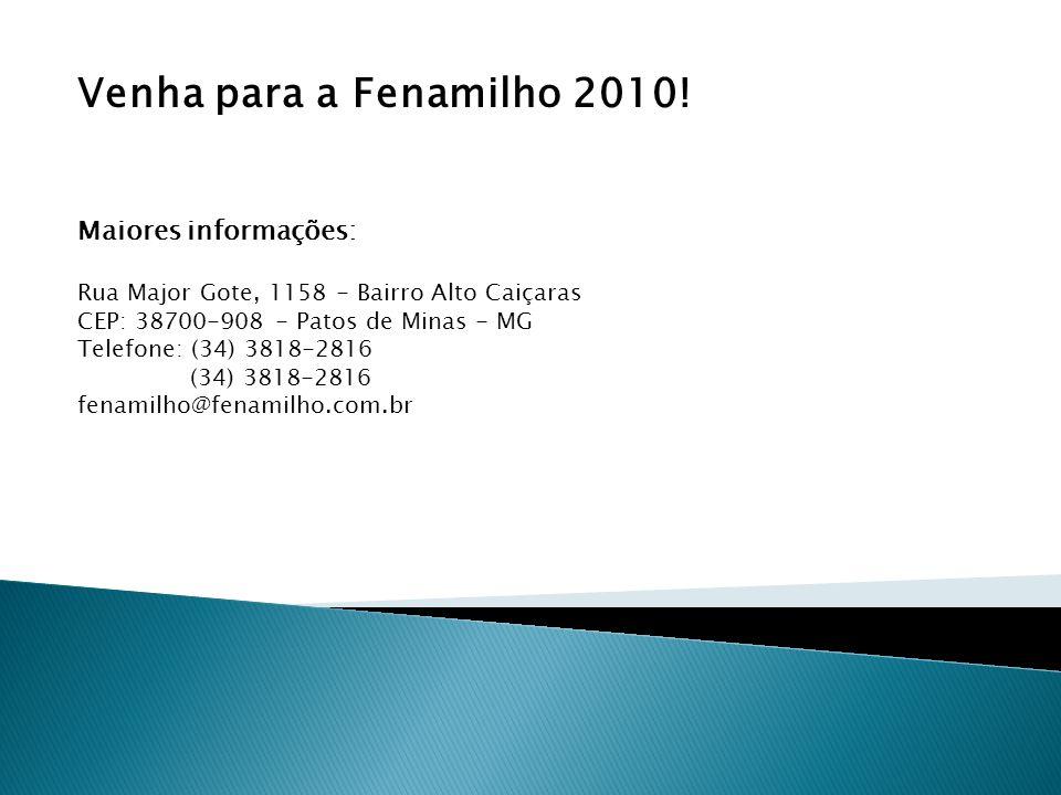 Venha para a Fenamilho 2010! Maiores informações: