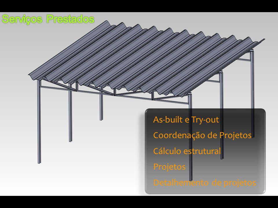 Serviços Prestados As-built e Try-out Coordenação de Projetos