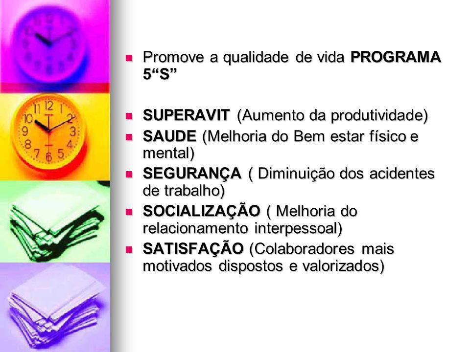 Promove a qualidade de vida PROGRAMA 5 S