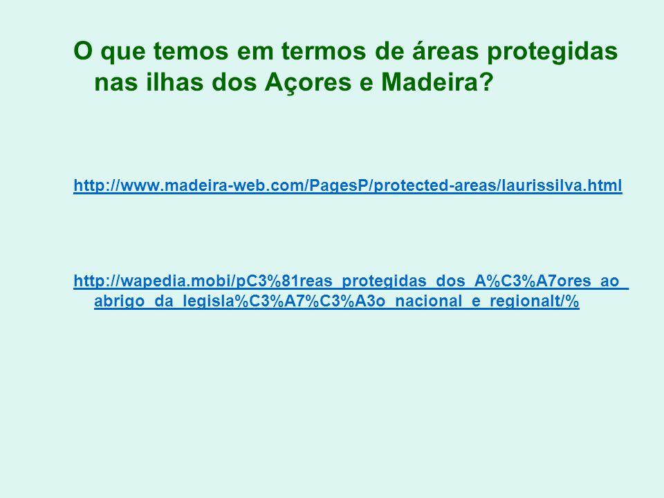 O que temos em termos de áreas protegidas nas ilhas dos Açores e Madeira