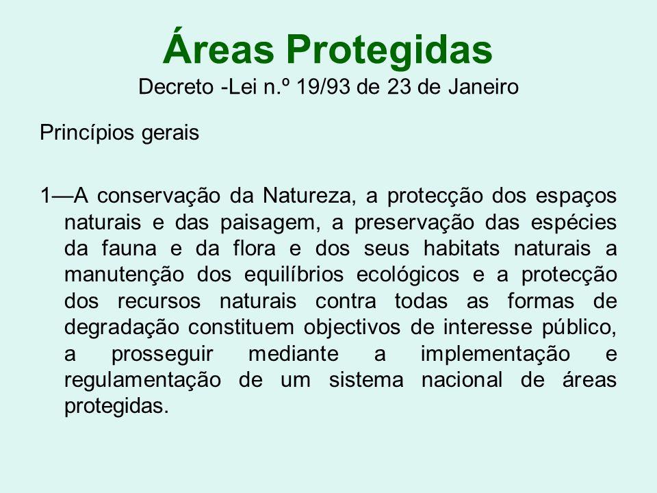 Áreas Protegidas Decreto -Lei n.º 19/93 de 23 de Janeiro