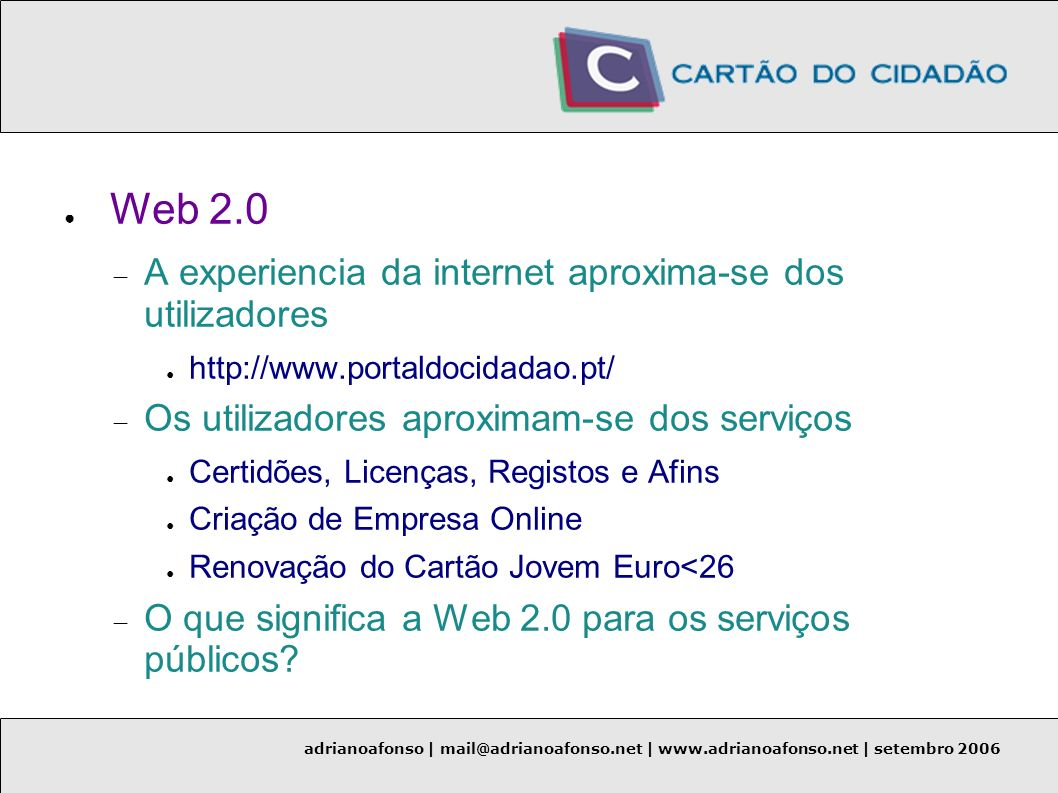 Web 2.0 A experiencia da internet aproxima-se dos utilizadores