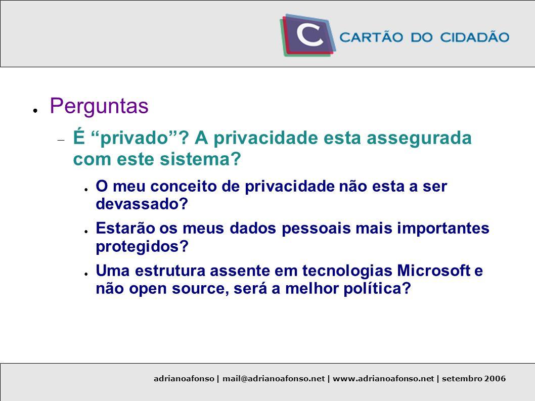 Perguntas É privado A privacidade esta assegurada com este sistema