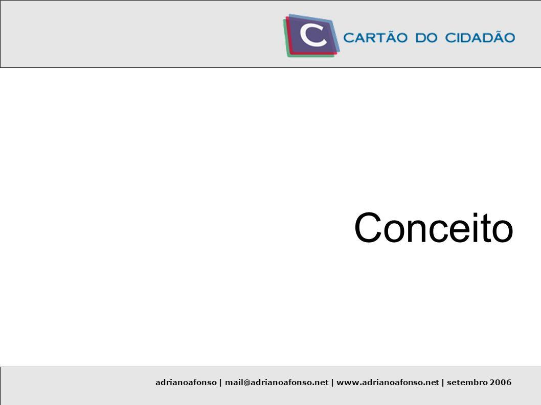 Conceito adrianoafonso | mail@adrianoafonso.net | www.adrianoafonso.net | setembro 2006