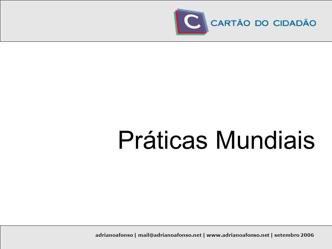 Práticas Mundiais adrianoafonso | mail@adrianoafonso.net | www.adrianoafonso.net | setembro 2006