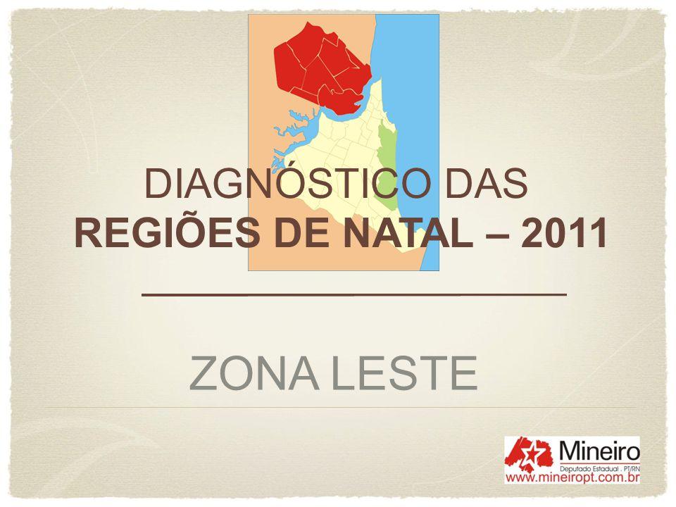 DIAGNÓSTICO DAS REGIÕES DE NATAL – 2011 ZONA LESTE