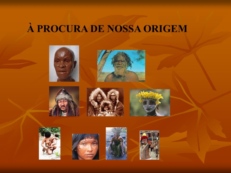À PROCURA DE NOSSA ORIGEM