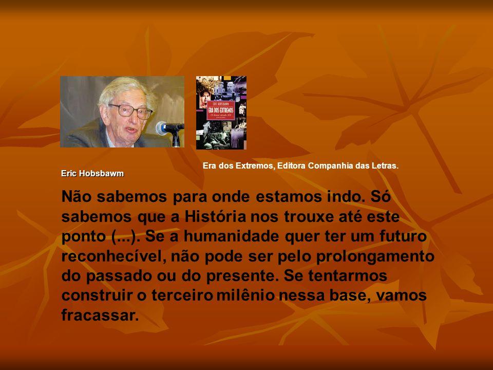 Era dos Extremos, Editora Companhia das Letras.