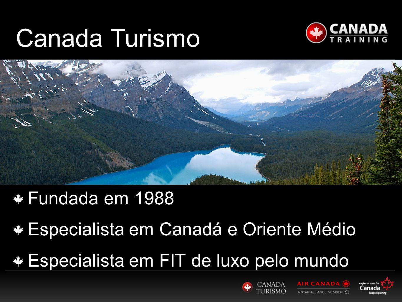 Canada Turismo Fundada em 1988 Especialista em Canadá e Oriente Médio