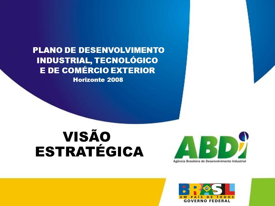 VISÃO ESTRATÉGICA PLANO DE DESENVOLVIMENTO INDUSTRIAL, TECNOLÓGICO