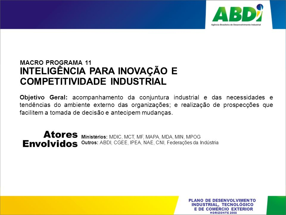 DIÁLOGO DA POLÍTICA INDUSTRIAL DIÁLOGO DA POLÍTICA INDUSTRIAL