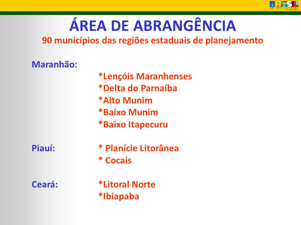 90 municípios das regiões estaduais de planejamento