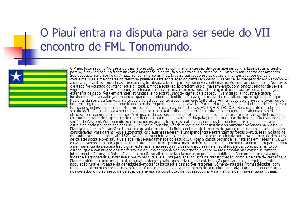 O Piauí entra na disputa para ser sede do VII encontro de FML Tonomundo.