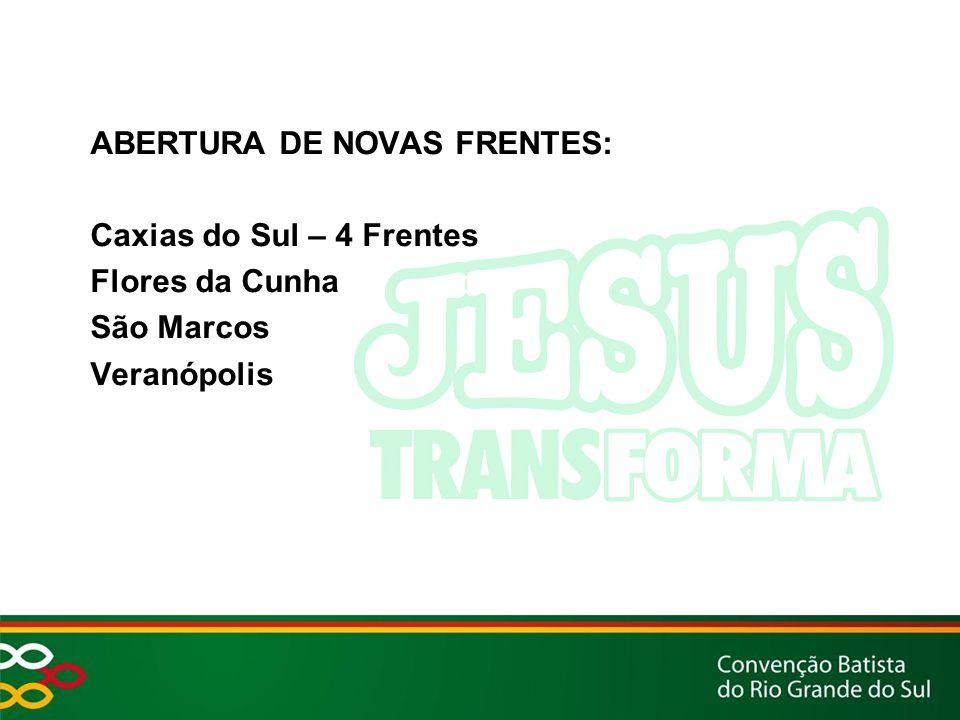 ABERTURA DE NOVAS FRENTES: