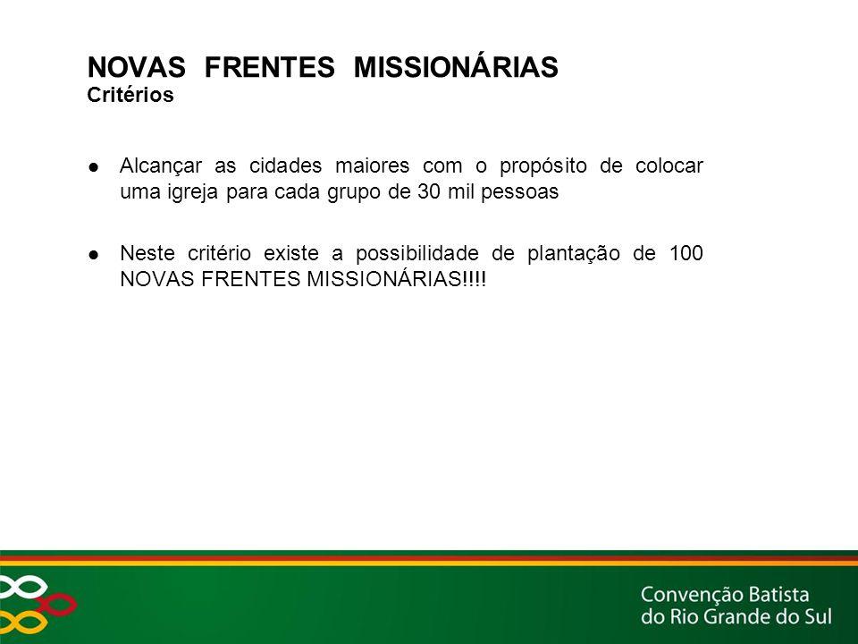 NOVAS FRENTES MISSIONÁRIAS Critérios