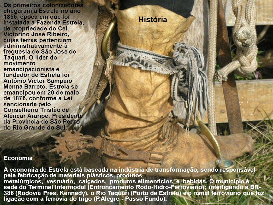 Os primeiros colonizadores chegaram a Estrela no ano 1856, época em que foi instalada a Fazenda Estrela, de propriedade do Cel. Victorino José Ribeiro, cujas terras pertenciam administrativamente à freguesia de São José do Taquari. O líder do movimento emancipacionista e fundador de Estrela foi Antônio Victor Sampaio Menna Barreto. Estrela se emancipou em 20 de maio de 1876, conforme a Lei sancionada pelo Conselheiro Tristão de Alencar Araripe. Presidente da Província de São Pedro do Rio Grande do Sul.